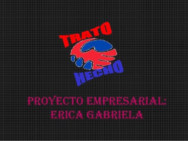 Proyecto emPresarial: erica Gabriela