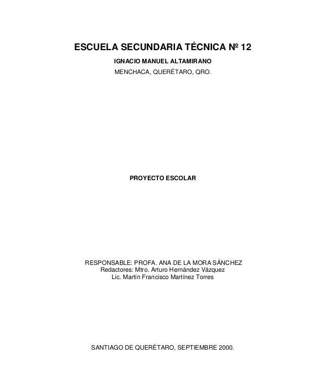 ESCUELA SECUNDARIA TÉCNICA Nº 12         IGNACIO MANUEL ALTAMIRANO         MENCHACA, QUERÉTARO, QRO.              PROYECTO...