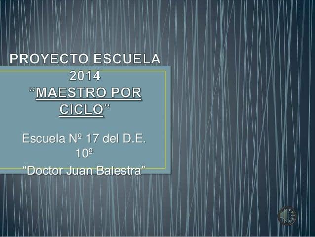 """Escuela Nº 17 del D.E. 10º """"Doctor Juan Balestra"""""""