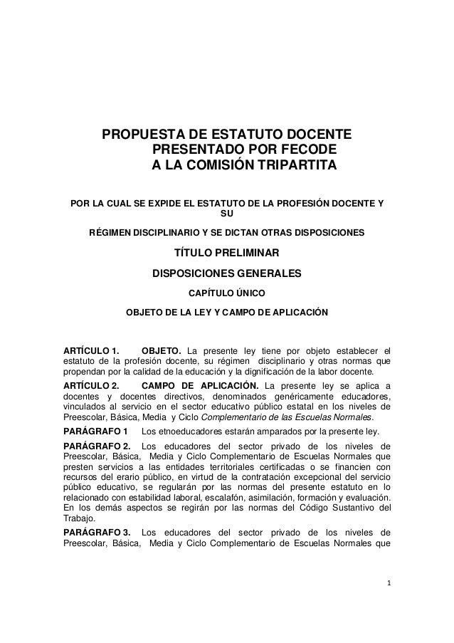1PROPUESTA DE ESTATUTO DOCENTEPRESENTADO POR FECODEA LA COMISIÓN TRIPARTITAPOR LA CUAL SE EXPIDE EL ESTATUTO DE LA PROF...