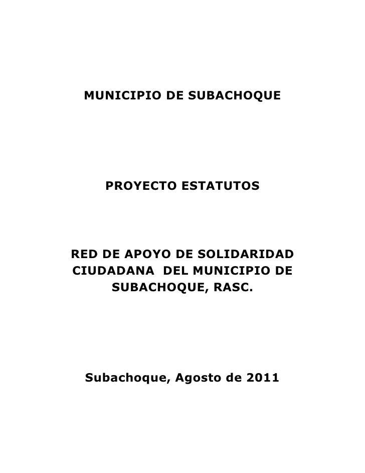 MUNICIPIO DE SUBACHOQUE    PROYECTO ESTATUTOSRED DE APOYO DE SOLIDARIDADCIUDADANA DEL MUNICIPIO DE     SUBACHOQUE, RASC. S...
