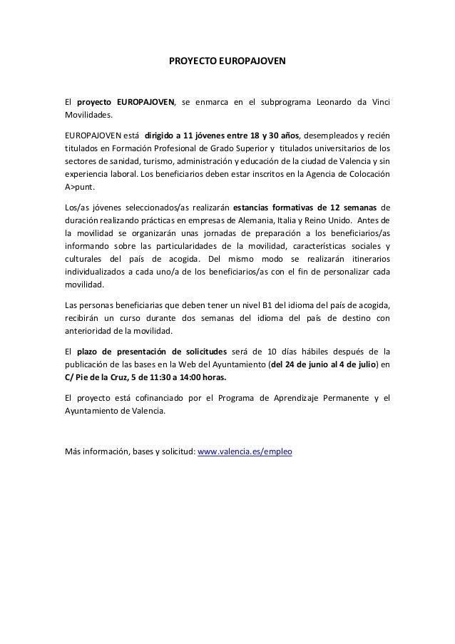 PROYECTO EUROPAJOVEN El proyecto EUROPAJOVEN, se enmarca en el subprograma Leonardo da Vinci Movilidades. EUROPAJOVEN está...