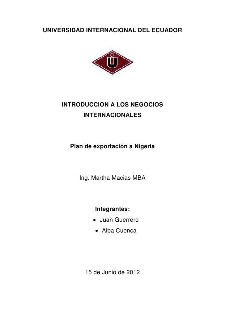 UNIVERSIDAD INTERNACIONAL DEL ECUADOR     INTRODUCCION A LOS NEGOCIOS           INTERNACIONALES       Plan de exportación ...