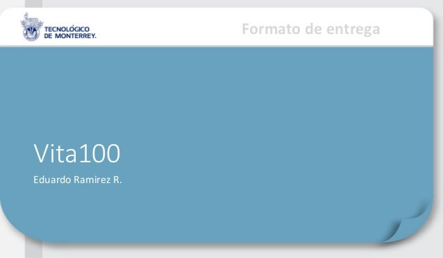 Formato de entregaVita100Eduardo Ramirez R.