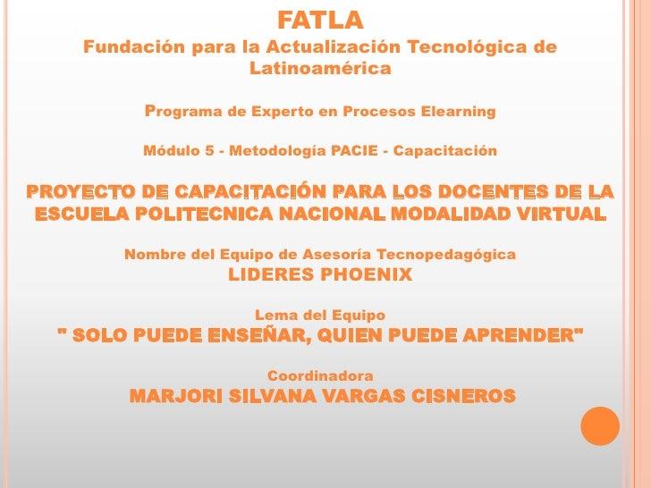 FATLAFundación para la Actualización Tecnológica de Latinoamérica<br />Programa de Experto en Procesos Elearning<br />Módu...