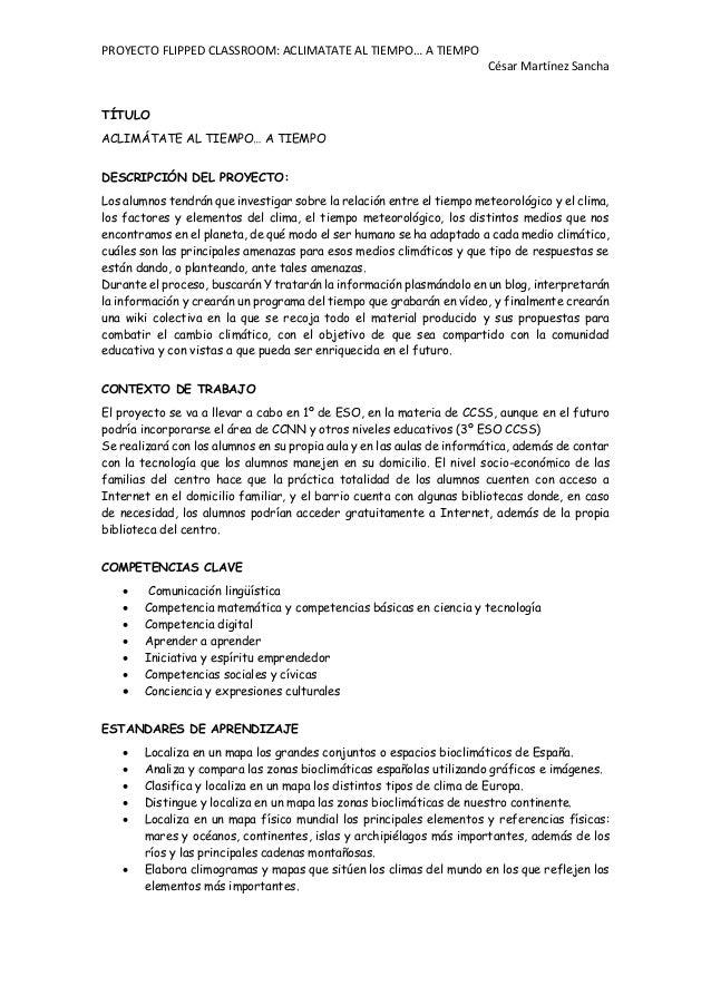 PROYECTO FLIPPED CLASSROOM: ACLIMATATE AL TIEMPO… A TIEMPO César Martínez Sancha TÍTULO ACLIMÁTATE AL TIEMPO… A TIEMPO DES...