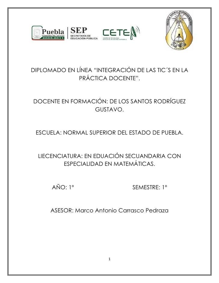 """DIPLOMADO EN LÍNEA """"INTEGRACIÓN DE LAS TIC´S EN LA               PRÁCTICA DOCENTE"""".    DOCENTE EN FORMACIÓN: DE LOS SANTOS..."""