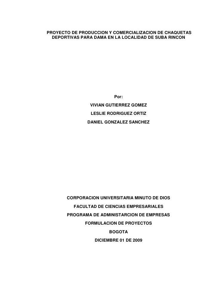 PROYECTO DE PRODUCCION Y COMERCIALIZACION DE CHAQUETAS   DEPORTIVAS PARA DAMA EN LA LOCALIDAD DE SUBA RINCON              ...