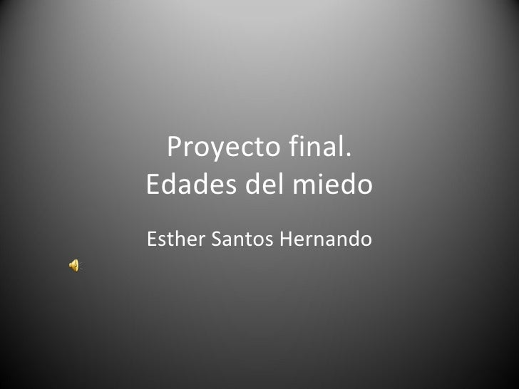 Proyecto final. Edades del miedo Esther Santos Hernando