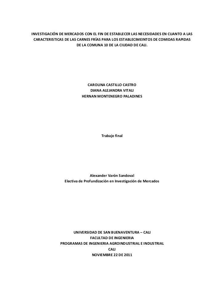INVESTIGACIÓN DE MERCADOS CON EL FIN DE ESTABLECER LAS NECESIDADES EN CUANTO A LAS CARACTERISTICAS DE LAS CARNES FRÍAS PAR...