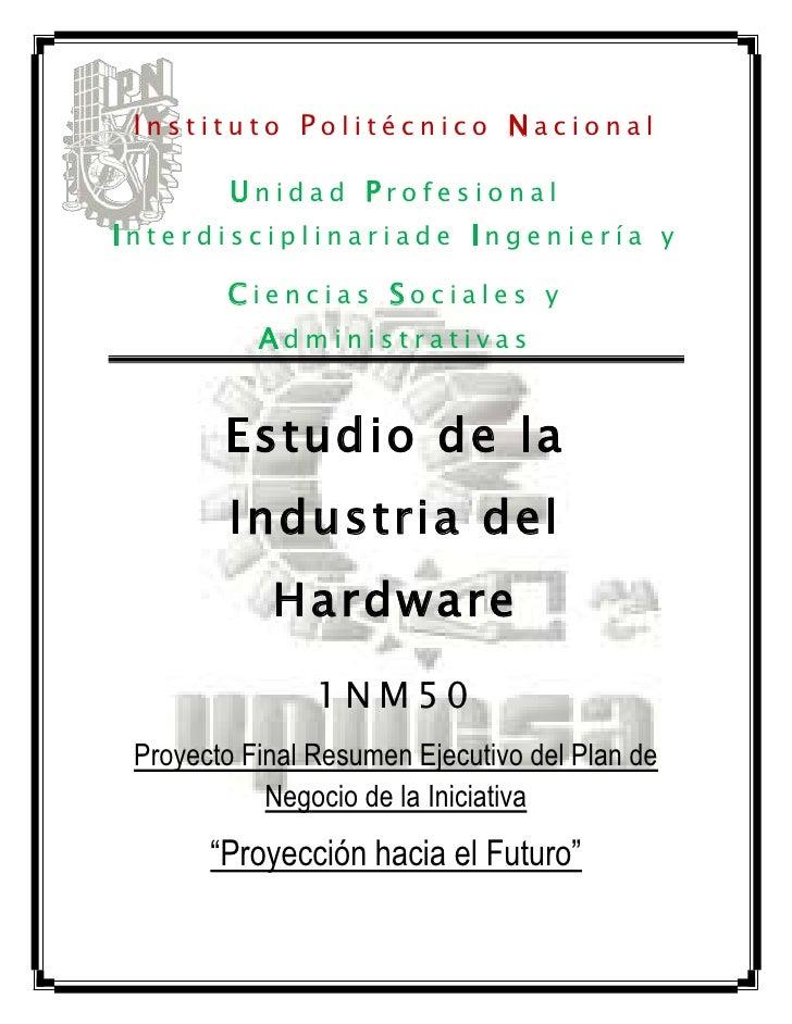 Instituto Politécnico Nacional         Unidad ProfesionalInterdisciplinariade Ingeniería y        Ciencias Sociales y     ...