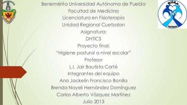 Benemérita Universidad Autónoma de Puebla Facultad de Medicina Licenciatura en Fisioterapia Unidad Regional Cuetzalan Asig...
