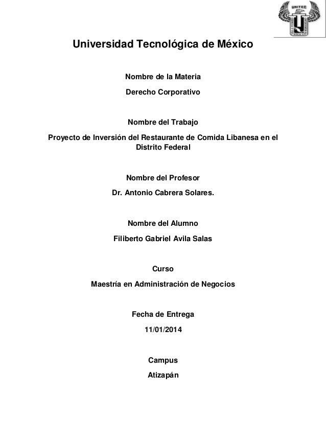 Universidad Tecnológica de México Nombre de la Materia Derecho Corporativo Nombre del Trabajo Proyecto de Inversión del Re...