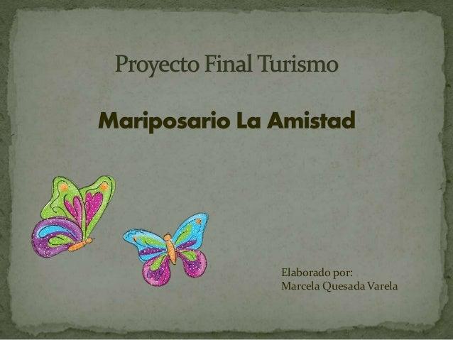 Elaborado por: Marcela Quesada Varela