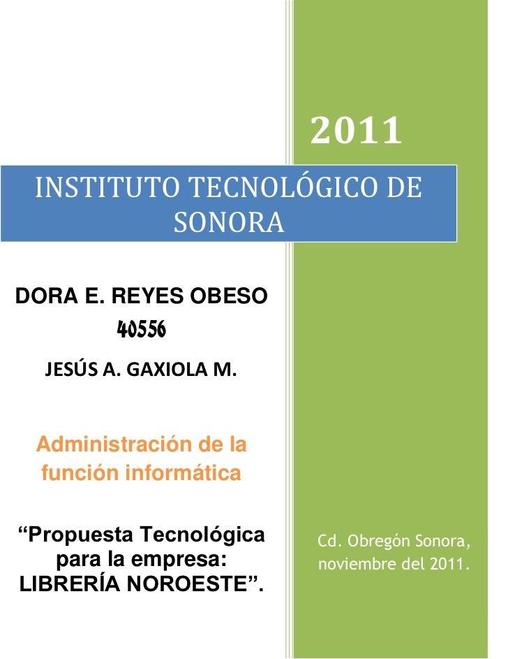 2011 INSTITUTO TECNOLÓGICO DE          SONORADORA E. REYES OBESO         40556  JESÚS A. GAXIOLA M. Administración de la f...