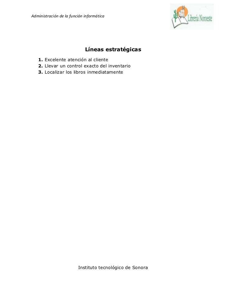 Administración de la función informática                             Líneas estratégicas   1. Excelente atención al client...