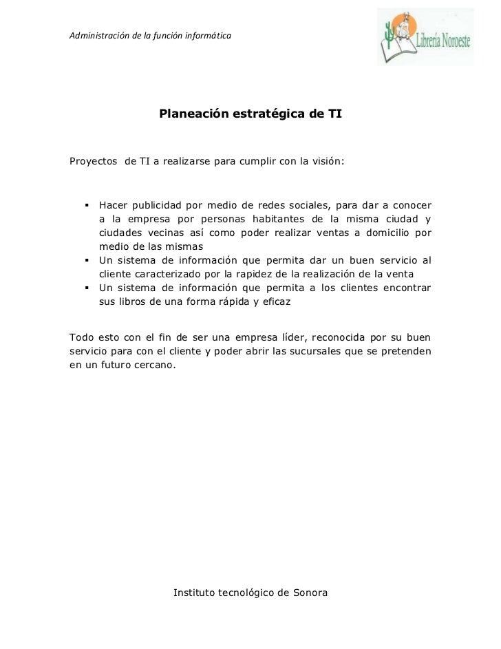 Administración de la función informática                      Planeación estratégica de TIProyectos de TI a realizarse par...