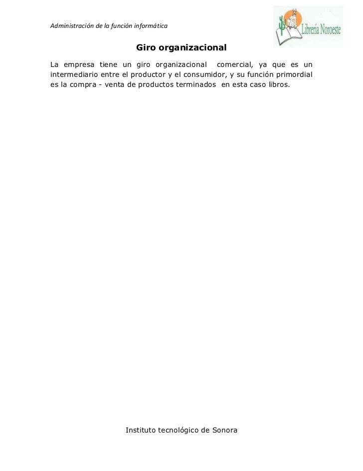 Administración de la función informática                             Giro organizacionalLa empresa tiene un giro organizac...