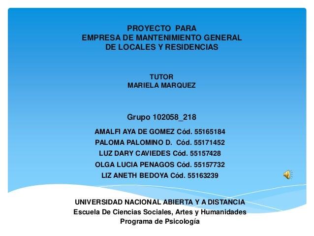 PROYECTO PARA EMPRESA DE MANTENIMIENTO GENERAL DE LOCALES Y RESIDENCIAS  TUTOR MARIELA MARQUEZ  Grupo 102058_218 AMALFI AY...