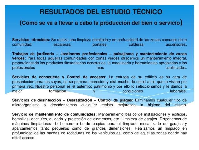 RESULTADOS DEL ESTUDIO TÉCNICO (Cómo se va a llevar a cabo la producción del bien o servicio) Servicios ofrecidos: Se real...