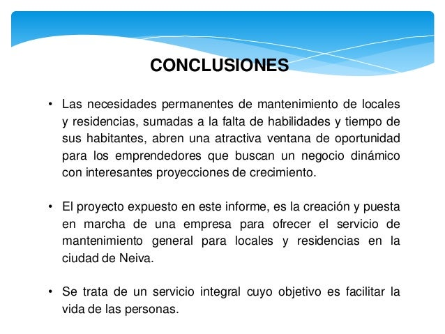 CONCLUSIONES • Las necesidades permanentes de mantenimiento de locales y residencias, sumadas a la falta de habilidades y ...