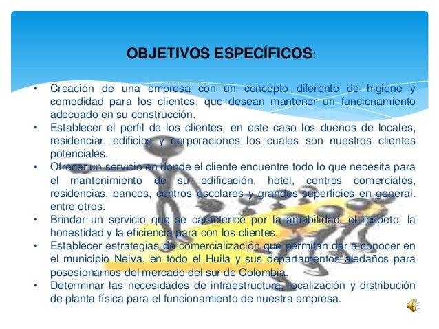 OBJETIVOS ESPECÍFICOS: •  • •  • • •  Creación de una empresa con un concepto diferente de higiene y comodidad para los cl...