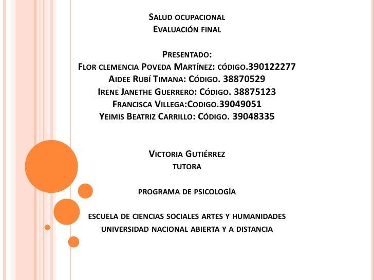 SALUD OCUPACIONAL                 EVALUACIÓN FINAL                      PRESENTADO:FLOR CLEMENCIA POVEDA MARTÍNEZ: CÓDIGO....