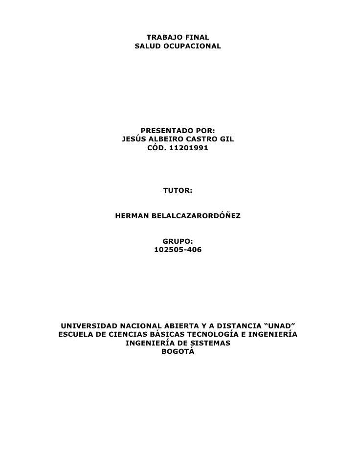 TRABAJO FINAL                SALUD OCUPACIONAL                 PRESENTADO POR:             JESÚS ALBEIRO CASTRO GIL       ...