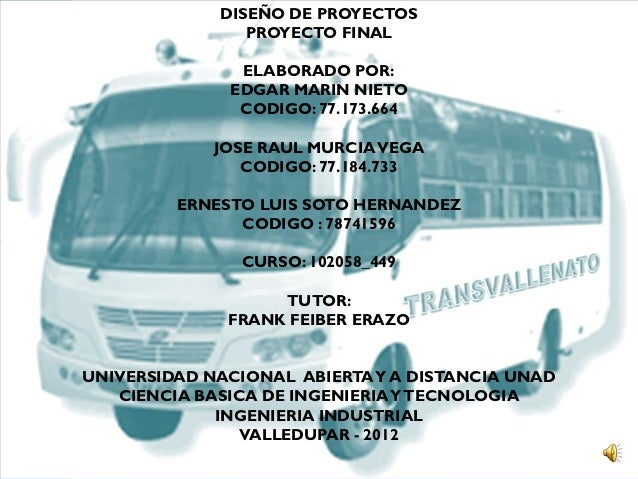 DISEÑO DE PROYECTOS                PROYECTO FINAL               ELABORADO POR:              EDGAR MARIN NIETO             ...