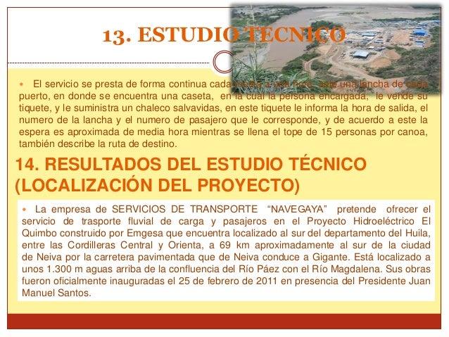 13. ESTUDIO TECNICO   El servicio se presta de forma continua cada media a una hora, sale una lancha de cadapuerto, en do...