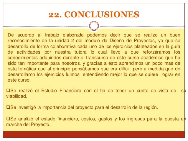 22. CONCLUSIONESDe acuerdo al trabajo elaborado podemos decir que se realizo un buenreconocimiento de la unidad 2 del modu...
