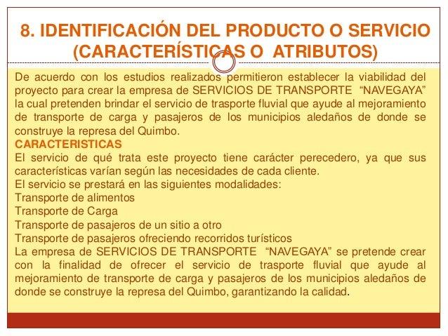 8. IDENTIFICACIÓN DEL PRODUCTO O SERVICIO       (CARACTERÍSTICAS O ATRIBUTOS)De acuerdo con los estudios realizados permit...
