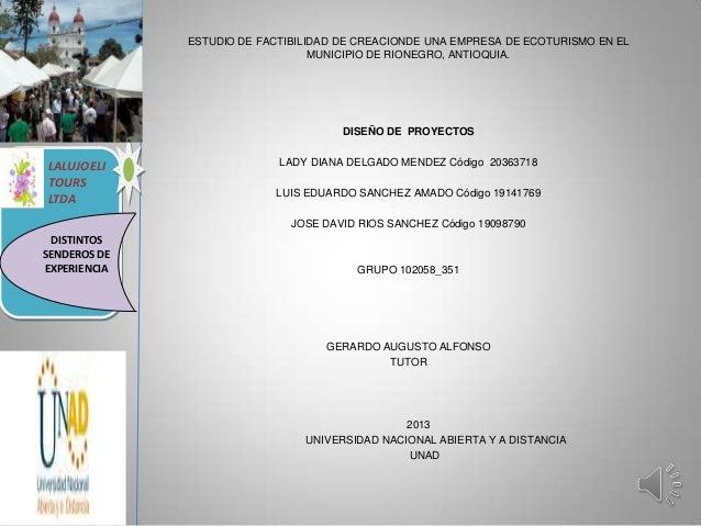 LALUJOELITOURSLTDADISTINTOSSENDEROS DEEXPERIENCIAESTUDIO DE FACTIBILIDAD DE CREACIONDE UNA EMPRESA DE ECOTURISMO EN ELMUNI...