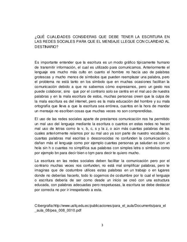 3 ¿QUÉ CUALIDADES CONSIDERAS QUE DEBE TENER LA ESCRITURA EN LAS REDES SOCIALES PARA QUE EL MENSAJE LLEGUE CON CLARIDAD AL ...