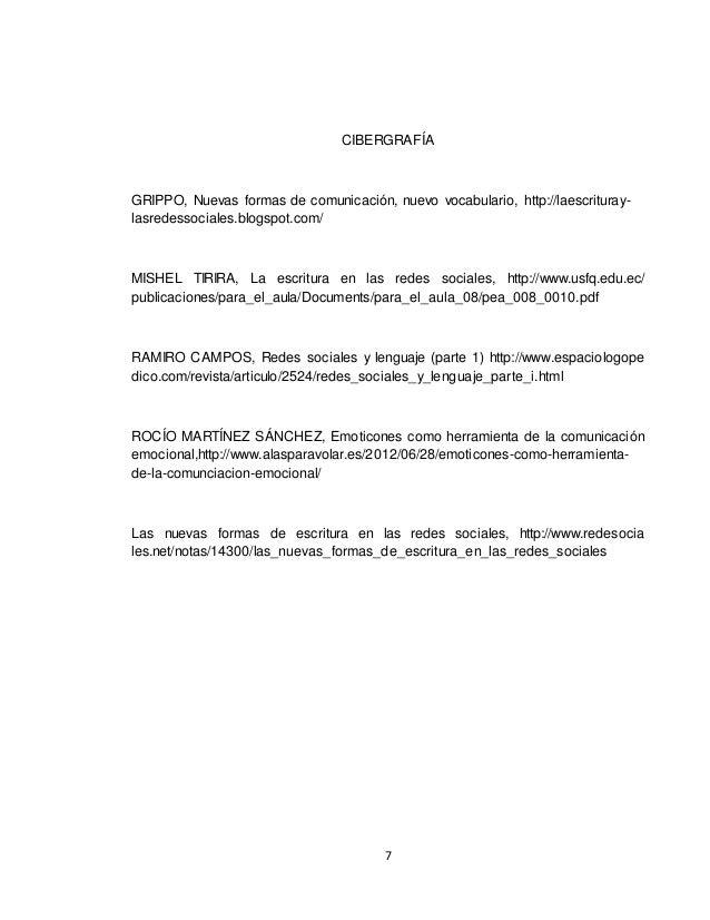 7 CIBERGRAFÍA GRIPPO, Nuevas formas de comunicación, nuevo vocabulario, http://laescrituray- lasredessociales.blogspot.com...