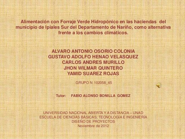 Alimentación con Forraje Verde Hidropónico en las haciendas delmunicipio de Ipiales Sur del Departamento de Nariño, como a...