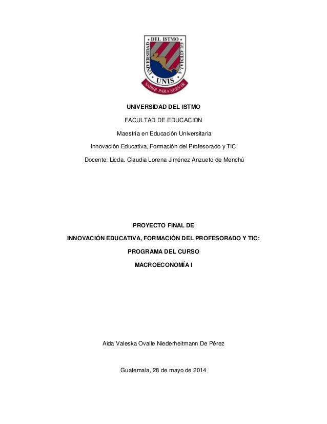 UNIVERSIDAD DEL ISTMO FACULTAD DE EDUCACION Maestría en Educación Universitaria Innovación Educativa, Formación del Profes...