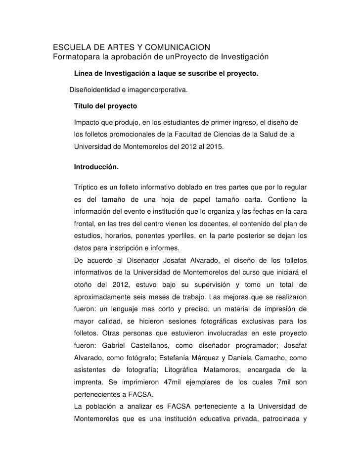 ESCUELA DE ARTES Y COMUNICACIONFormatopara la aprobación de unProyecto de Investigación     Línea de Investigación a laque...
