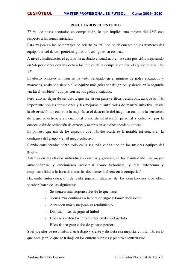CESFÚTBOL MÁSTER PROFESIONAL EN FÚTBOL Curso 2009 - 2010 Andoni Bombín Garrido Entrenador Nacional de Fútbol 77 % de pases...