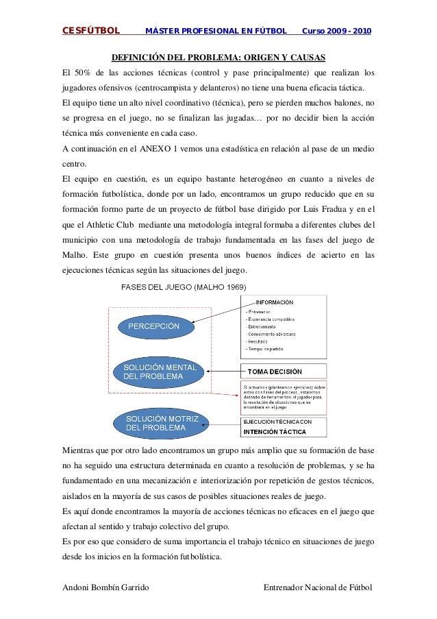 CESFÚTBOL MÁSTER PROFESIONAL EN FÚTBOL Curso 2009 - 2010 Andoni Bombín Garrido Entrenador Nacional de Fútbol El 50% de las...