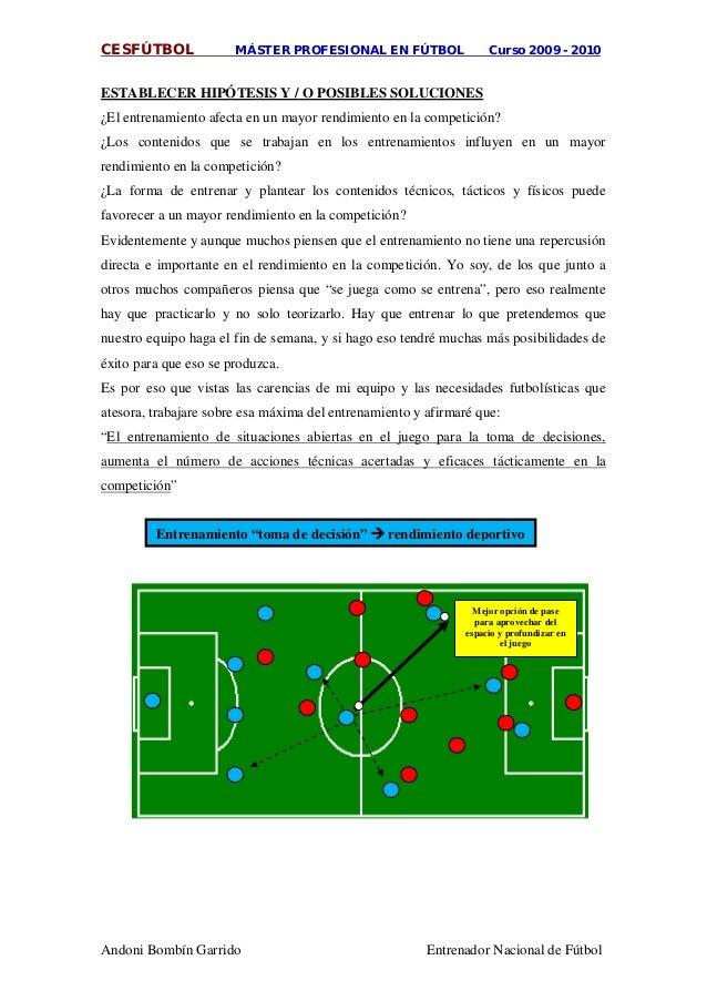 CESFÚTBOL MÁSTER PROFESIONAL EN FÚTBOL Curso 2009 - 2010 Andoni Bombín Garrido Entrenador Nacional de Fútbol ¿El entrenami...
