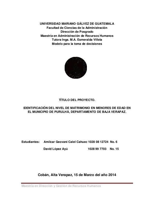 Maestría en Dirección y Gestión de Recursos Humanos UNIVERSIDAD MARIANO GÁLVEZ DE GUATEMALA Facultad de Ciencias de la Adm...