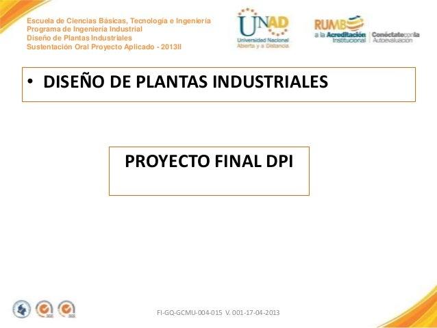 Escuela de Ciencias Básicas, Tecnología e Ingeniería Programa de Ingeniería Industrial Diseño de Plantas Industriales Sust...