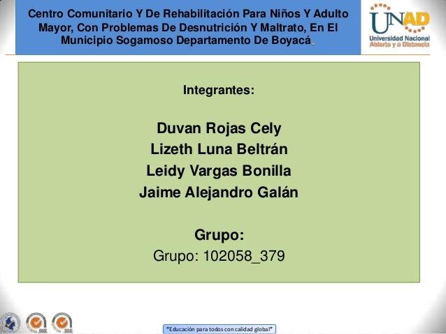 Centro Comunitario Y De Rehabilitación Para Niños Y Adulto Mayor, Con Problemas De Desnutrición Y Maltrato, En El Municipi...
