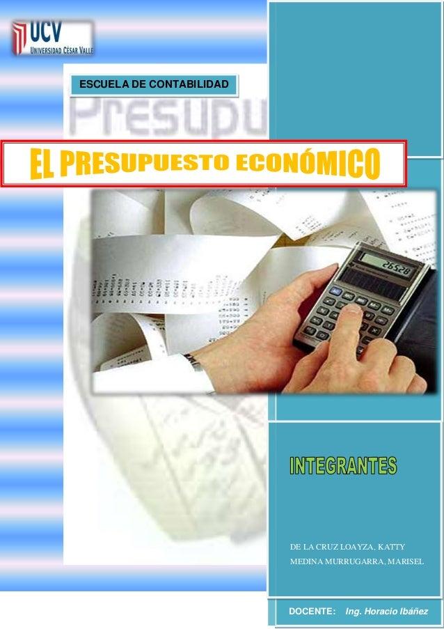 DE LA CRUZ LOAYZA, KATTYMEDINA MURRUGARRA, MARISELESCUELA DE CONTABILIDADDOCENTE: Ing. Horacio Ibáñez