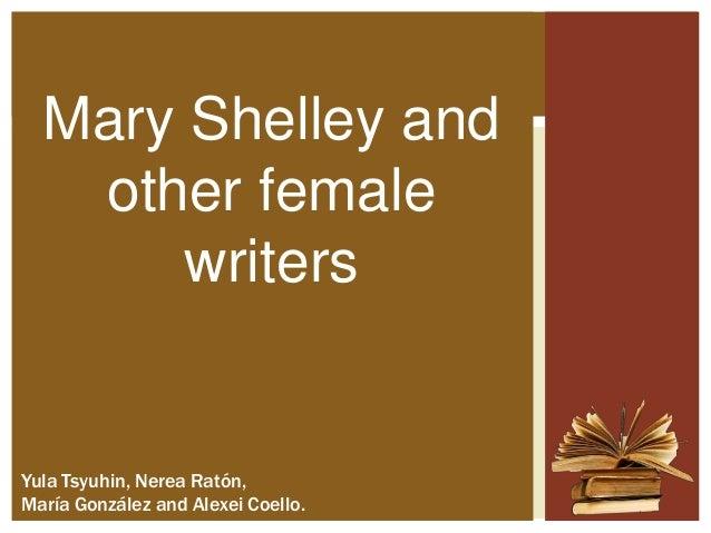 Mary Shelley and other female writers  Yula Tsyuhin, Nerea Ratón, María González and Alexei Coello.