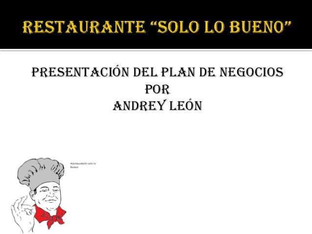 Presentación del plan de negocios              por          andrey león