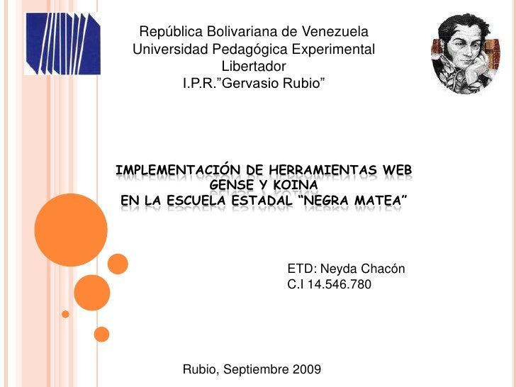 """República Bolivariana de VenezuelaUniversidad Pedagógica Experimental LibertadorI.P.R.""""Gervasio Rubio""""<br />Implementación..."""