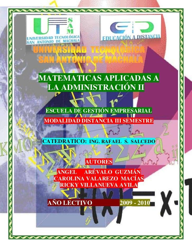 MATEMATICAS APLICADAS A LA ADMINISTRACIÓN II ESCUELA DE GESTIÓN EMPRESARIAL MODALIDAD DISTANCIA III SEMESTRECATEDRATICO: I...
