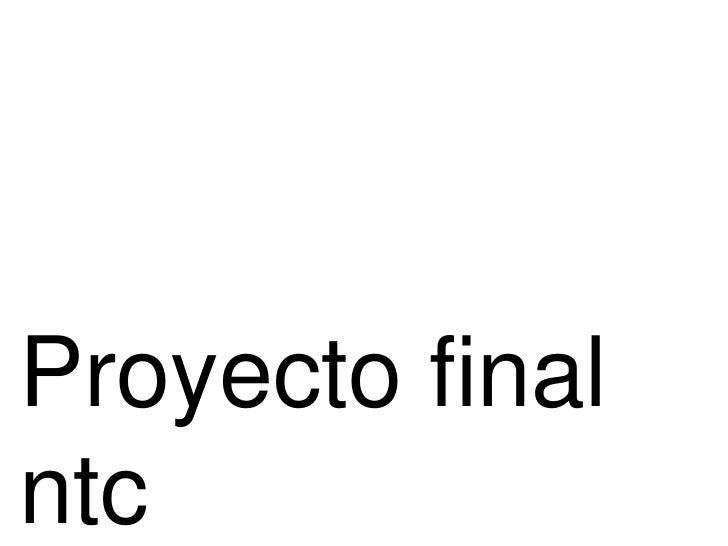 Proyecto finalntc<br />